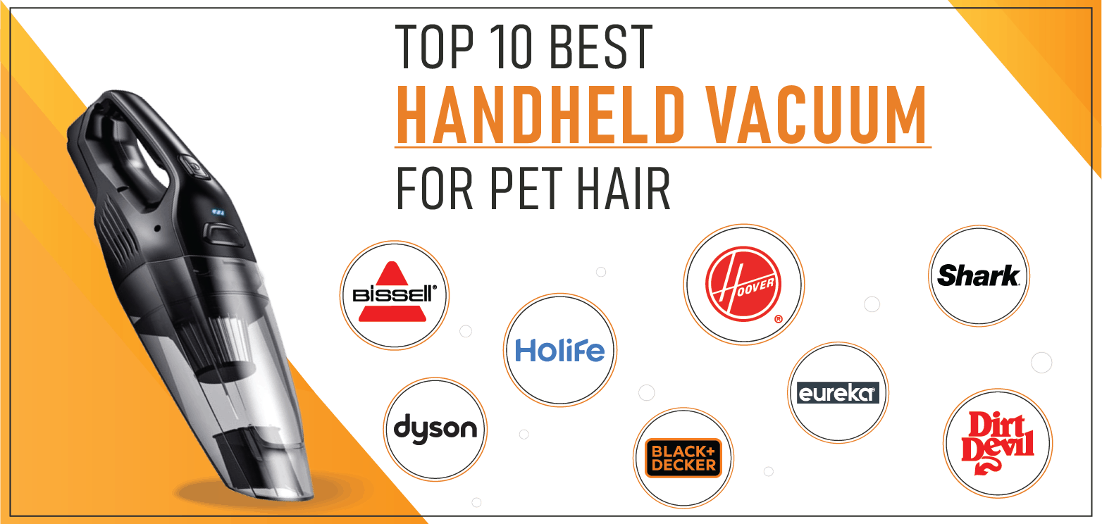 Top 10 Best Handheld Vacuum For Pet Hair