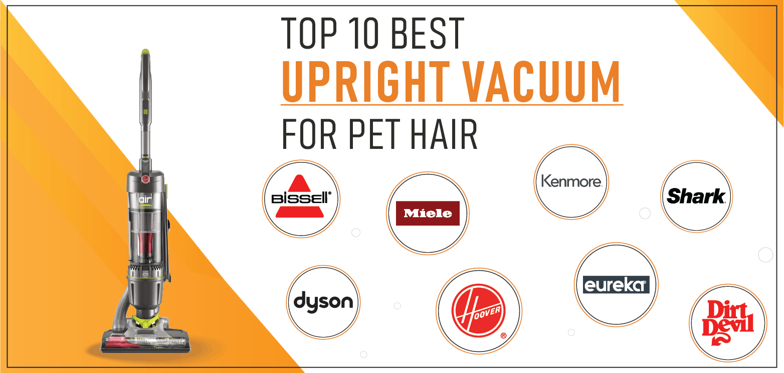 Top 10 Best Upright Vacuum For Pet Hair